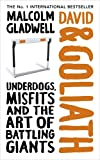 David & Goliath: Underdogs, Misfits, and the Art of Battling Giants