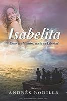 Isabelita: Duro Es El Camino Hacia La