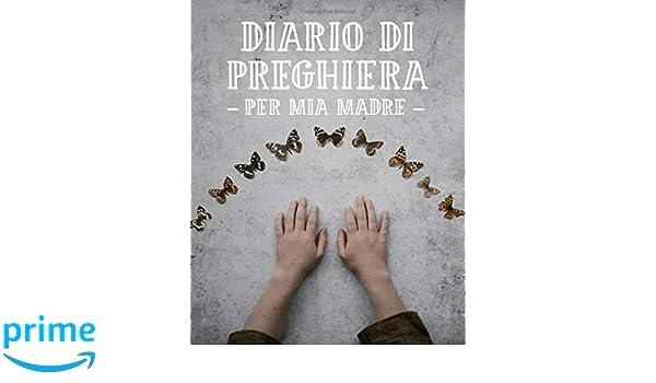 Diario di Preghiera per mia Madre: Bella quaderno di ...