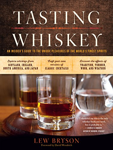 Amazon Com Tasting Whiskey An Insider S Guide To The Unique