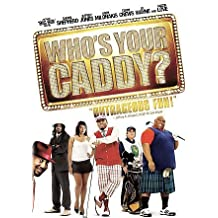 WHOS YOUR CADDY (DVD/WS/SELL THROUGH ONLY) WHOS YOUR CADDY (DVD/WS/SELL THROUGH