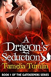 A Dragon's Seduction (The Gatekeepers Book 1)