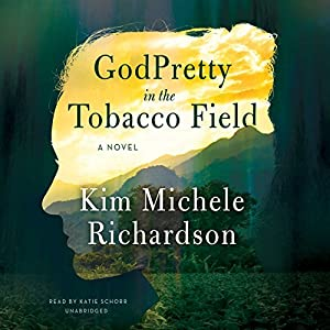GodPretty in the Tobacco Field Audiobook