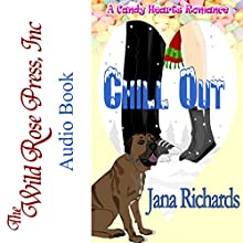 Chill Out: A Candy Hearts Romance Audiobook by Jana Richards Narrated by Steve Wojtas