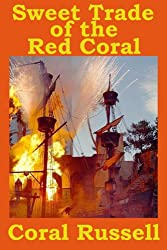 Sweet Trade of the Red Coral