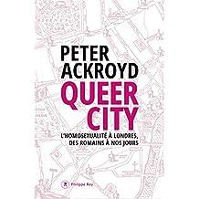 Queer city: Homosexualité à Londres des Romains à nos jours (L')
