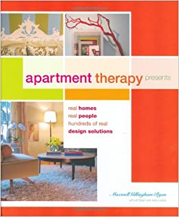 Apartment Therapy Presents: Real Homes, Real People, Hundreds of ...
