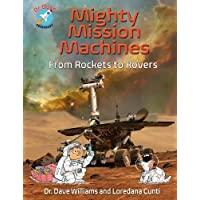 Mighty Mission Machines: From Rockets to Rovers (Dr. Dave Astronaut)