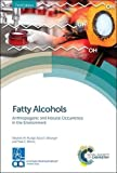 img - for Fatty Alcohols: Anthropogenic and Natural Occurrence in the Environment book / textbook / text book
