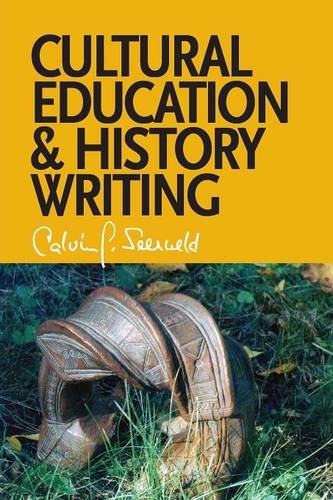 Cultural Education and History Writing: Sundry Writings and Occasional Lectures PDF