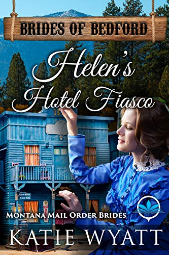 Pdf Religion Helen's Hotel Fiasco: Montana Mail Order Brides (Brides of Bedford Series Book 9)