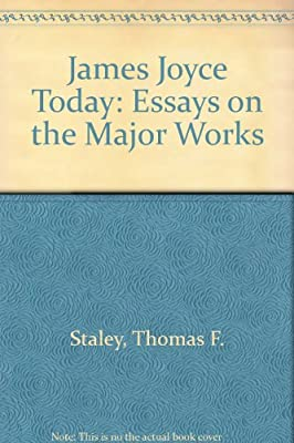 Good English Essays Examples Amazoncom James Joyce Today Essays On The Major Works   Thomas F Staley Books English As A Second Language Essay also Persuasive Essay Samples For High School Amazoncom James Joyce Today Essays On The Major Works  Example Of Thesis Statement For Argumentative Essay