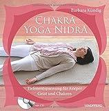 Chakra-Yoga-Nidra: Tiefenentspannung für Körper, Geist und Chakren - Plus: CD mit drei Tiefenentspannungen