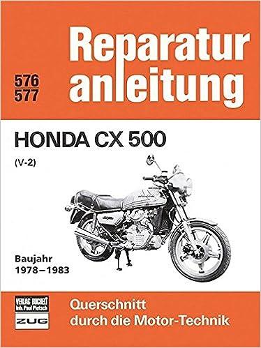 Honda Cx 500 V 2 Baujahr 1978 1983 Reparaturanleitungen Bücher