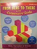 img - for From Here to There with Cuisenaire Rods: Area, Perimeter & Volume (Grades 4-6) book / textbook / text book