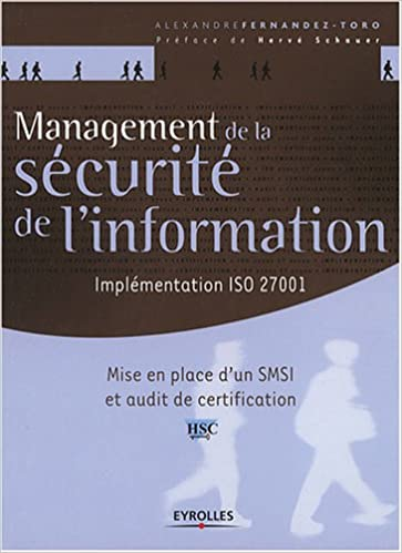 Management de la sécurité de l'information : Implémentation ISO 27001, Mise en place d'un SMSI et audit de certification pdf epub