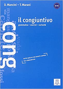Il Congiuntivo. Livello B1-c2 por Daniela Mancini epub