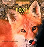 Foxes and Their Homes, Deborah C. Gibson, 0823953092