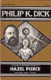 Philip K. Dick, Hazel Pierce, 0916732339