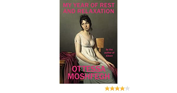 My Year Of Rest And Relaxation: Amazon.es: Ottessa Moshfegh: Libros en idiomas extranjeros