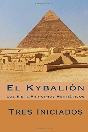 El Kybalion Spanish Edition : Los Siete Principios Hermeticos: Amazon.es: Iniciados, Tres: Libros