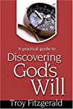 Discovering God's Will, Troy Eric Fitzgerald, 0816321809