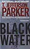 Black Water, T. Jefferson Parker, 0786890169