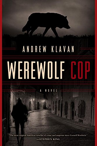 Werewolf Cop: A Novel