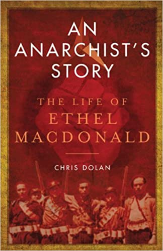Es Bücher pdf kostenlos herunterladen An Anarchist's Story: The Life of Ethel MacDonald 1841586854 auf Deutsch iBook by Chris Dolan
