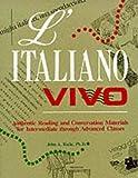 L' Italiano Vivo : Intermediate Through Advanced, Rallo, John A., 0844281050