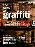 The Faith of Graffiti, Norman Mailer and Jon Naar, 0061965405