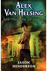 Alex Van Helsing: The Triumph of Death Kindle Edition