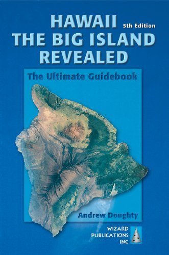 Hawaii The Big Island Revealed: The Ultimate Guidebook by Doughty, Andrew(May 15, 2008) Paperback PDF