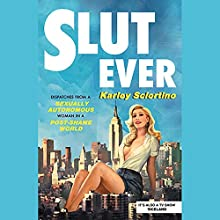Slutever Audiobook by Karley Sciortino Narrated by Karley Sciortino