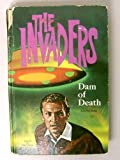 The Invaders : Dam of Death