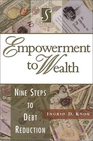 Empowerment to Wealth: Nine Steps to Debt Reduction pdf epub