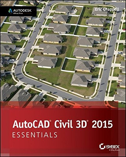 AutoCAD Civil 3D 2015 Essentials: Autodesk Official Press