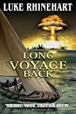 Long Voyage Back by Rhinehart, Luke (2015) Paperback