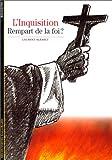 L'Inquisition : Rempart de la foi ?
