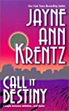 Call It Destiny, Jayne Ann Krentz, 1551665638