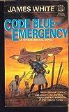 Code Blue - Emergency (A Sector General Novel)