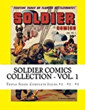 Soldier Comics Collection - Vol. 1: Triple-Sized: Complete Issues #1 - #2 - #3