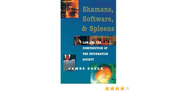 and Spleens Shamans Law and the Construction of the Information Society Software