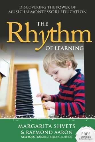The Rhythm of Learning: Discovering the Power of Music in Montessori Education ebook