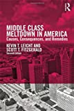 Middle Class Meltdown, Kevin T. Leicht and Scott Fitzgerald, 0415709512