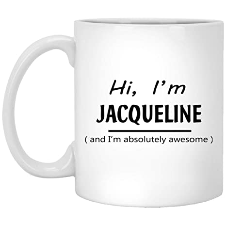 For Custom Absolutely Kids And HiI'm Awesome Jacqueline Mug tdosQBrxhC