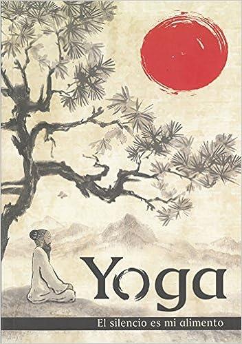 Yoga: El silencio es mi alimento: Amazon.es: Vicente Moreno ...