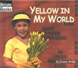 Yellow in My World, Joanne Winne, 0516231286
