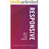 Responsive: What It Takes To Create A Thriving Organization