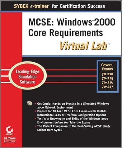 MCSE: Windows 2000 Core Requirements Virtual Lab: James Chellis